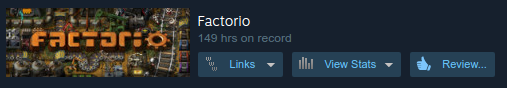 My Factorio play time on Steam. I regret nothing.